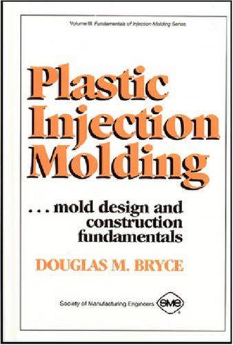 9780872634954: Plastic Injection Molding (Fundamentals of injection molding series)