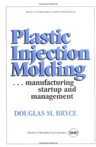 9780872635036: Plastic Injection Molding: Manufacturing Startup and Management