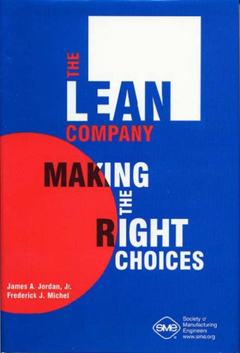 The Lean Company: Making the Right Choices: Jordan Jr., James