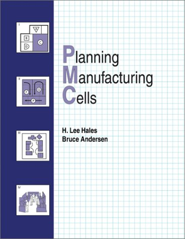 Planning Manufacturing Cells: H. Lee Hales;
