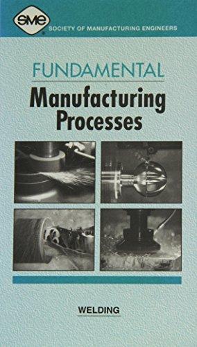 Fundamental Manufacturing Processes, Welding