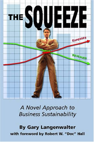 9780872638501: The Squeeze: A Novel Approach to Business Sustainability