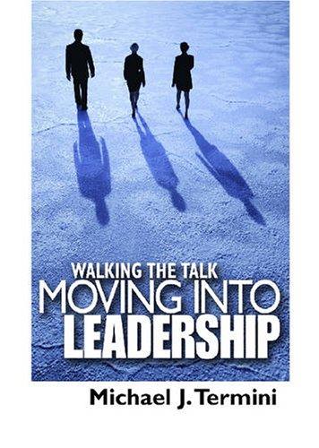 9780872638518: Walking the Talk: Moving into Leadership