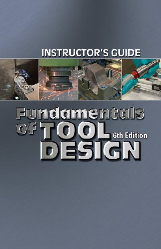9780872638693: Fundamentals of Tool Design: Instructor's Guide, 6th Edition