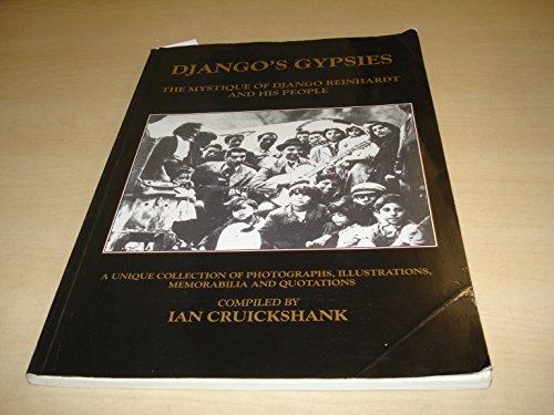 Django's Gypsies: The Mystique of Django Reinhardt: Ian Cruickshank