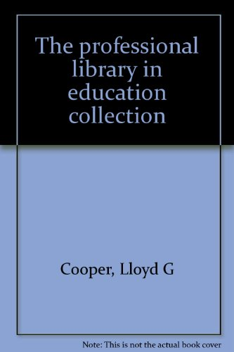 The professional library in education collection: Lloyd G Cooper