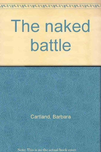 9780872720282: The naked battle