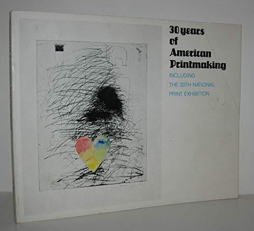 9780872730588: 30 Years of American Printmaking