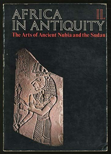 9780872730663: Africa in Antiquity: The Arts of Ancient Nubia and the Sudan, Volume II