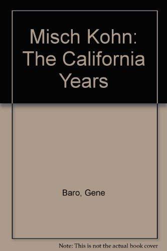 Misch Kohn: The California years: Misch Kohn