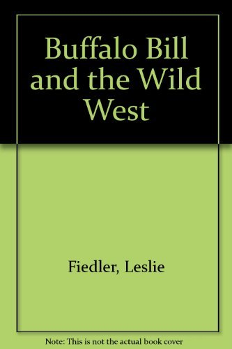 9780872730823: Buffalo Bill and the Wild West