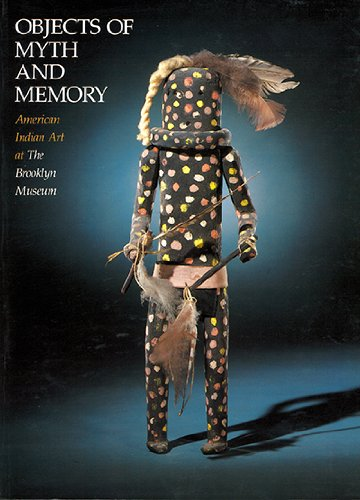 9780872731226: Objects of Myth and Memory: American Indian Art at the Brooklyn Museum