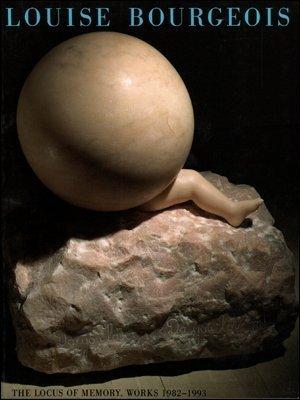 Louise Bourgeois: The Locus of Memory, Works 1982-1993 (9780872731301) by Bourgeois, Louise; Kotik, Charlotta; Sultan, Terrie; Brooklyn Museum