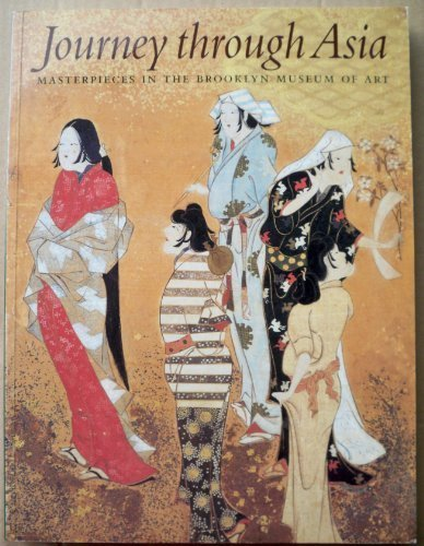 9780872731486: Journey Through Asia: Masterpieces in the Brooklyn Museum of Art
