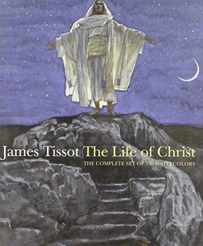 9780872731646: James Tissot: The Life of Christ: The Complete Set of 350 Watercolors