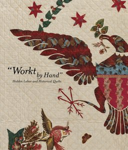 9780872731738: Workt by Hand: Hidden Labor and Historical Quilts