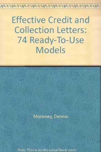 9780872801493: Effective Credit and Collection Letters: 74 Ready-To-Use Models