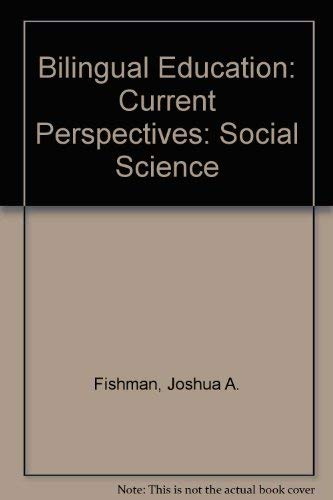Bilingual Education: Current Perspectives: Volume I: Social Science: Center for Applied Linguistics