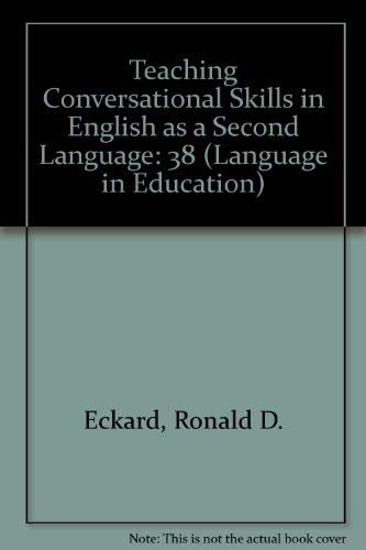 Teaching Conversation Skills in ESL (Language in Education Theory and Practice #38)