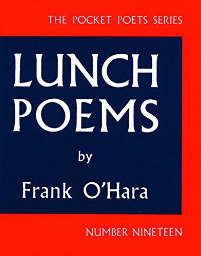 Lunch Poems (Pocket Poets Series 19): O'Hara, Frank