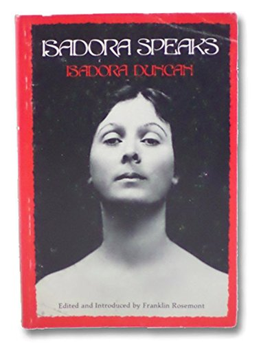 Isadora Speaks : Uncollected Writings and Speeches: Duncan, Isadora; edited
