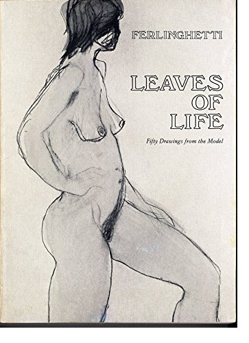 Ferlinghetti: Leaves of Life: Fifty Drawings from the Model