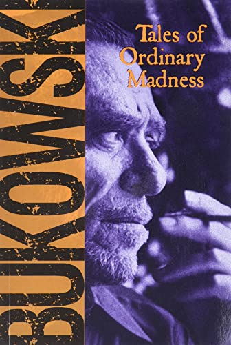 Tales of Ordinary Madness: Charles Bukowski