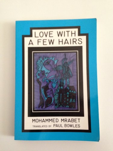 Love With A Few Hairs: Mohammed Mrabet