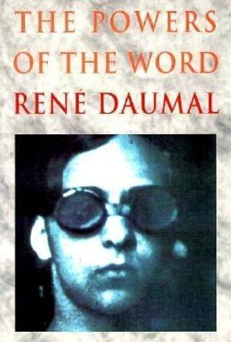 The Powers of the Word: Selected Essays and Notes 1927-1943
