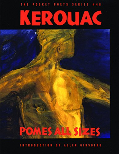 Pomes All Sizes: Kerouac, Jack