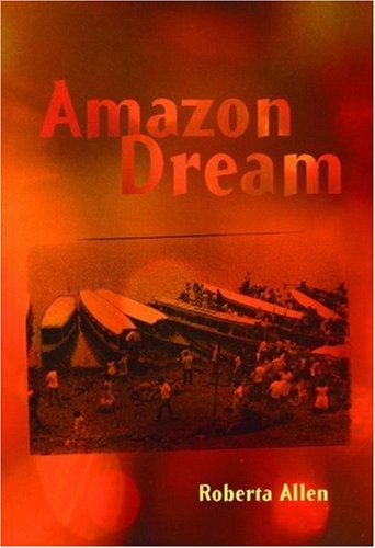Amazon Dream: Roberta Allen