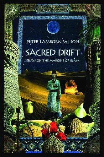 Sacred Drift: Essays on the Margins of Islam (9780872862753) by Peter Lamborn Wilson