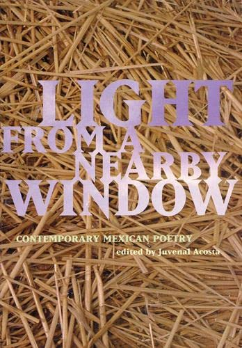 Light from a Nearby Window: Contemporary Mexican: Acosta, Juvenal