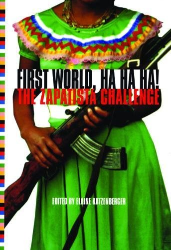 First World, Ha Ha Ha: The Zapatista Challenge