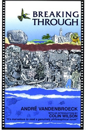 Breaking Through: A Narrative of the Great Work.: VandenBroeck, Andr�