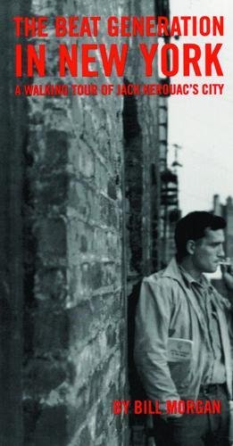 9780872863255: Beat Generation in New York: A Walking Tour of Jack Kerouac's City