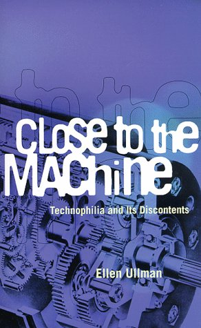 9780872863323: Close to the Machine: Technophilia and Its Discontents