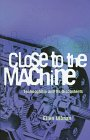 9780872863378: Close to the Machine: Technophilia and Its Discontents