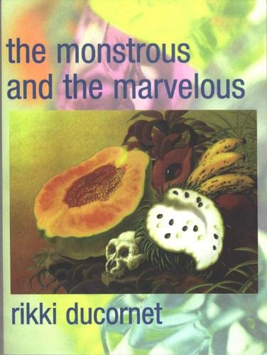 The Monstrous and the Marvelous (0872863549) by Rikki Ducornet