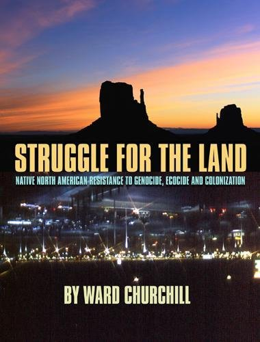 9780872864146: Struggle for the Land: Native North American Resistance to Genocide, Ecocide, and Colonization