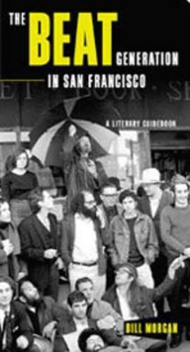 The Beat Generation in San Francisco: A Literary Tour (0872864170) by Morgan, Bill