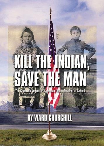Kill the Indian, Save the Man (0872864391) by Ward Churchill