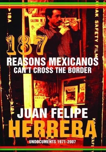 9780872864627: 187 Reasons Mexicanos Can't Cross the Border: Undocuments 1971-2007