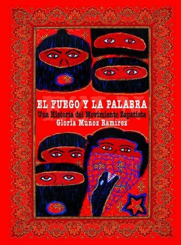 9780872864658: El Fuego y la Palabra: Una Historia del Movimiento Zapatista