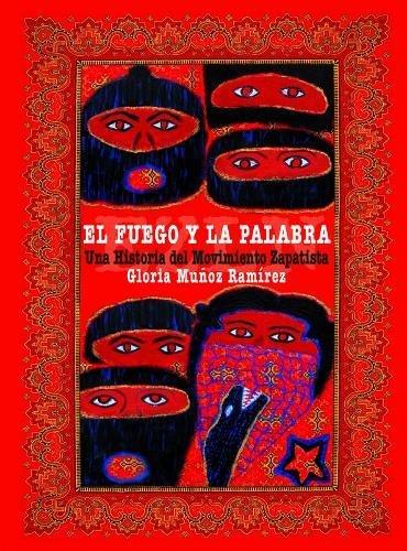 9780872864658: El fuego y la palabra: Una Historia del Movimiento Zapatista (Spanish Edition)