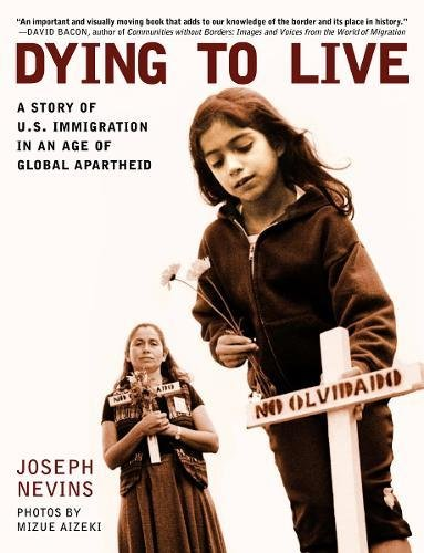 9780872864863: Dying to Live: A Story of U.S. Immigration in an Age of Global Apartheid (City Lights Open Media)