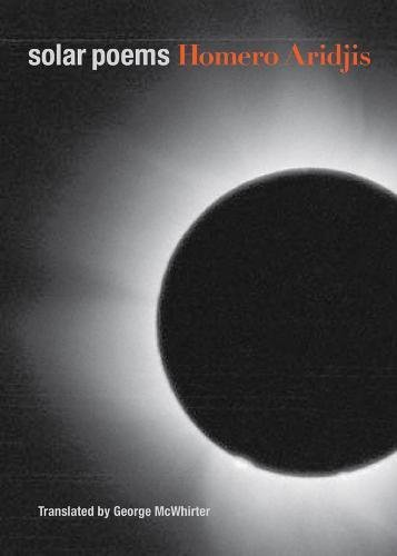 Solar Poems: Homero Aridjis; Translator-George