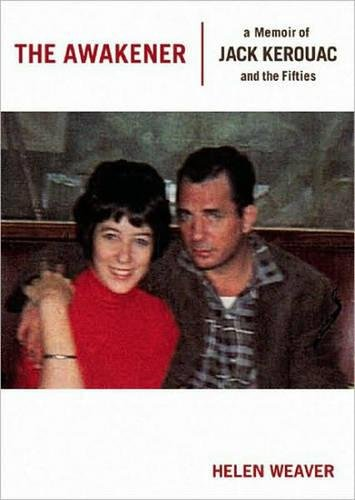 THE AWAKENER a Memoir of Kerouac and the Fifties