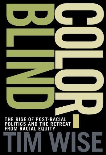 9780872865082: Colorblind: The Rise of Post-Racial Politics and the Retreat from Racial Equity (City Lights Open Media)