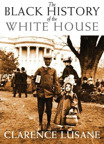 9780872865327: The Black History of the White House (City Lights Open Media)